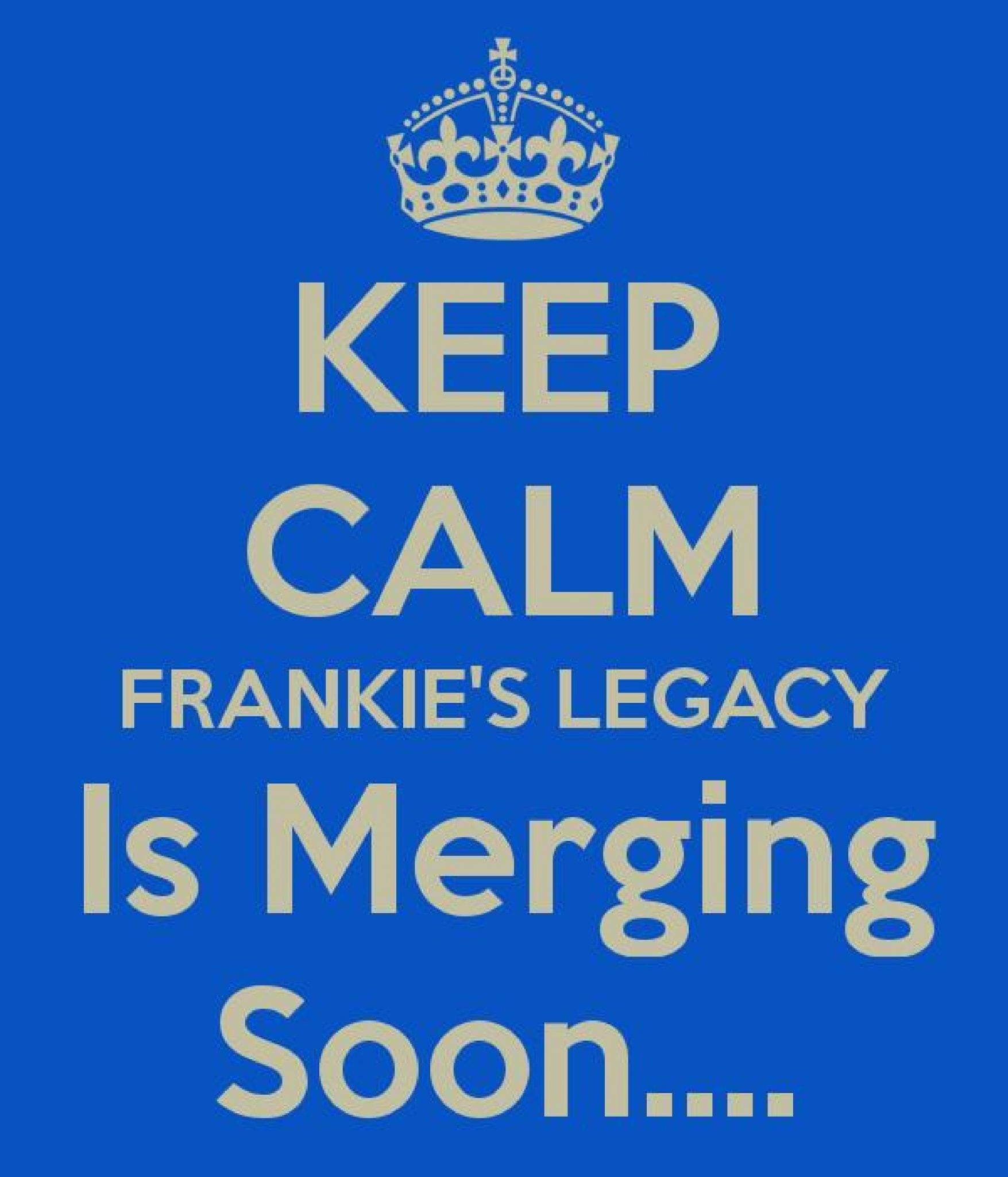 Exciting News – Frankie's Legacy Is Merging!