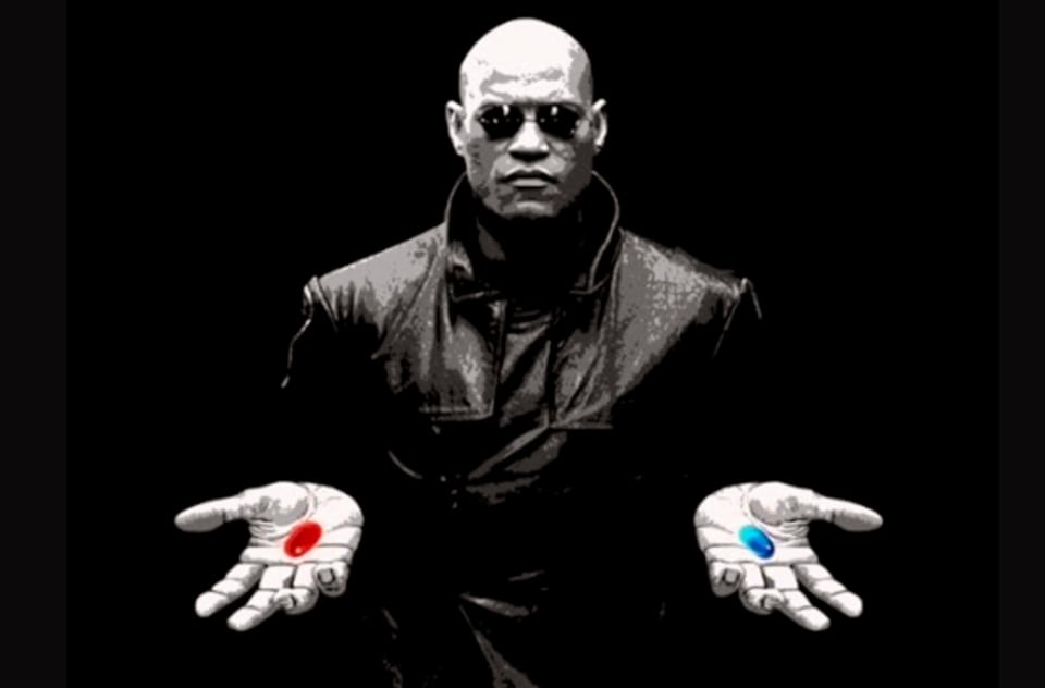 Take The Red Pill, Take The Blue Pill: The Choices And Decisions We Make